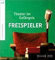 Cover: Freispieler – Theater im Gefängnis