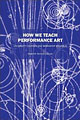 Cover: How we teach performance art