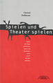 Cover: Spielen und Theater spielen